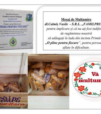 """Mesaj de Mulțumire   dl.Calmîș Vasile  – S.R.L. ,,FAMILPRIM"""",               ne-ați demonstrat încă o dată, că nu sunteți indiferent de rugămintea noastră să adăugați în lada din                     incinta Primăriei ,,O pîine pentru fiecare"""", pentru persoanele aflate în dificultate și mai triste decât noi."""